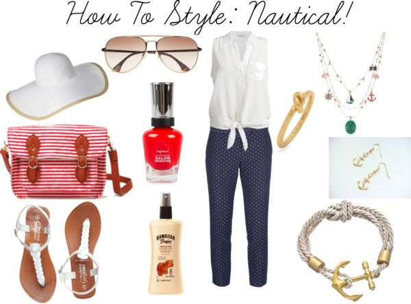 """""""How To Style: Nautical!"""" by ask-taylor on Polyvore"""