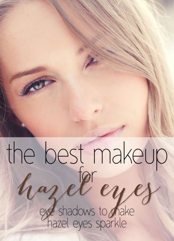 The Best Eye Makeup For Hazel Eyes Hair Beauty Pinterest