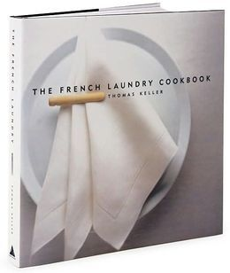 The French Laundry Cookbook The French Laundry Thomas Keller Cookbook