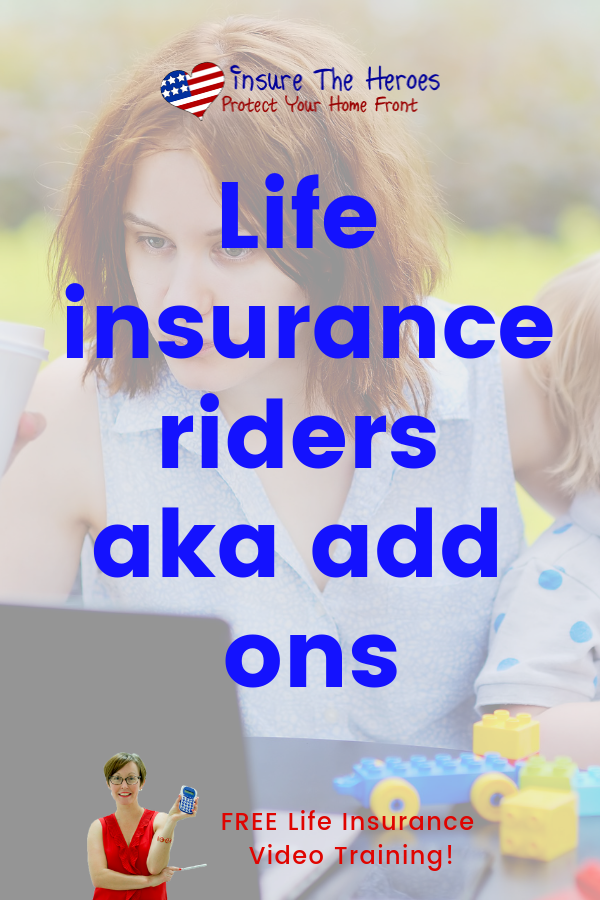 Life insurance policies offer riders, also known as add ...