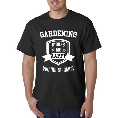 b895770b Funny-Gardening-Landscaping-Hobbies-T-Shirt -Tee-Gift-For-Men-Dad-Makes-Me-Happy