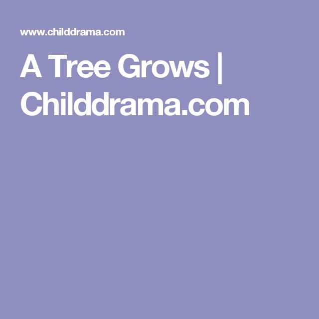 A Tree Grows | Childdrama.com