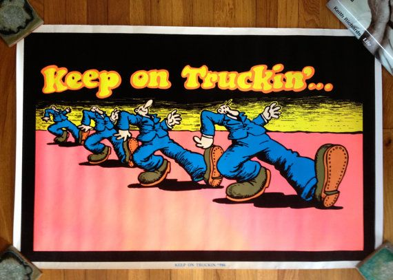 Keep on Trucking poster! | My youth | Vintage posters, Black