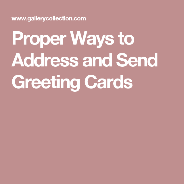 Proper ways to address and send greeting cards great to know learn how to address and send greeting cards the gallery collection provides this article to help with greeting card etiquette m4hsunfo
