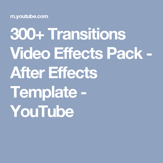 300+ Transitions Video Effects Pack - After Effects Template ...