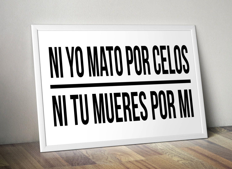 Ni yo mato por celos, ni tu mueres por mi Joaquin Sabina Printed Wall Art spanish love wall home decor poster pared decoracion frase amor by JeanHomePrint on Etsy