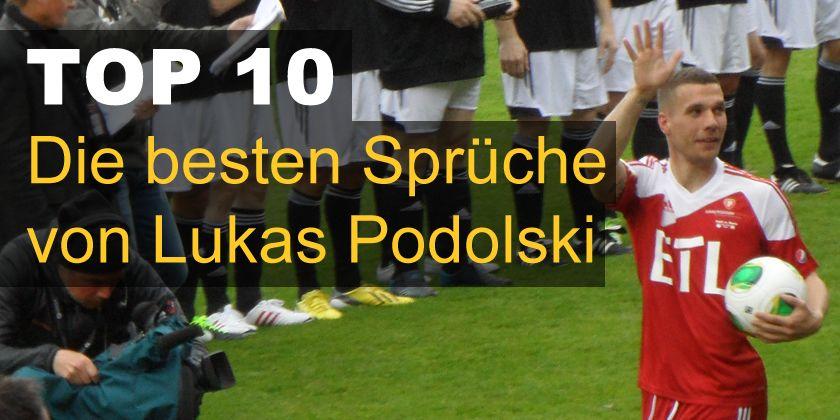 Die 10 Besten Spruche Von Lukas Podolski Top 10 Listen