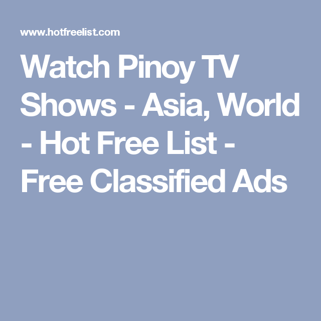 Watch Pinoy TV Shows - Asia, World - Hot Free List - Free Classified Ads |  Watch Pinoy TV Shows Online | Free Pinoy TV Episodes Replay | Pinterest |  Pinoy, ...