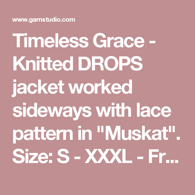 "Timeless Grace - Knitted DROPS jacket worked sideways with lace pattern in ""Muskat"". Size: S - XXXL - Free pattern by DROPS Design"
