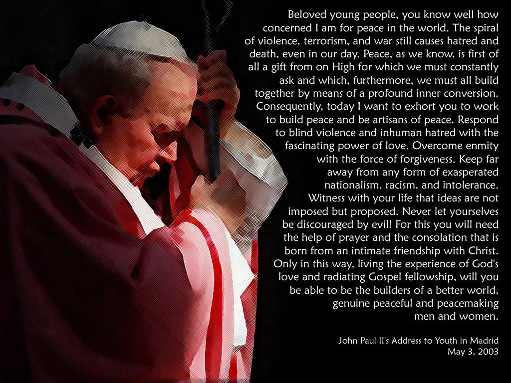 Pope John Paul Ii Quotes John Paul Ii Was Acclaimed As One Of The Most Influential Leaders Of .