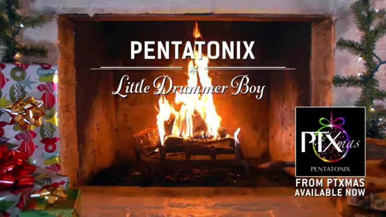 Yule Log Audio] Little Drummer Boy - Pentatonix | My Music ...