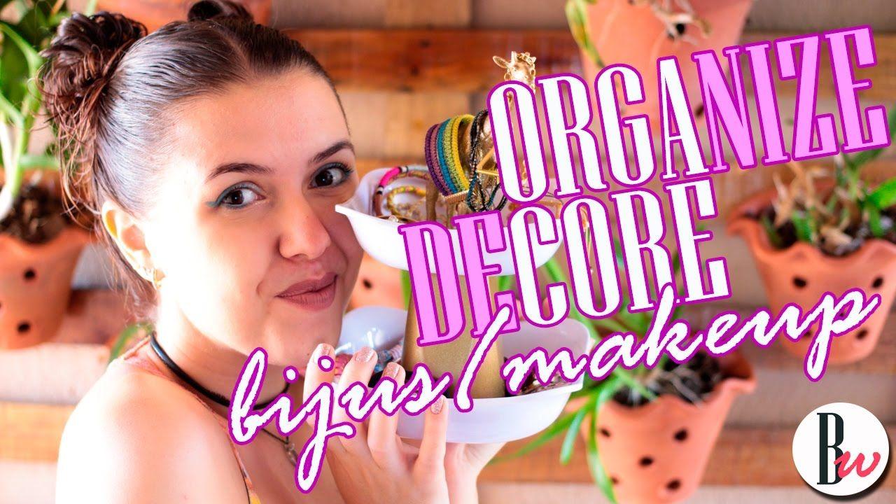 Room Decor Tumblr + Pinterest | Organização Maquiagem e Bijus| Borogodó Way