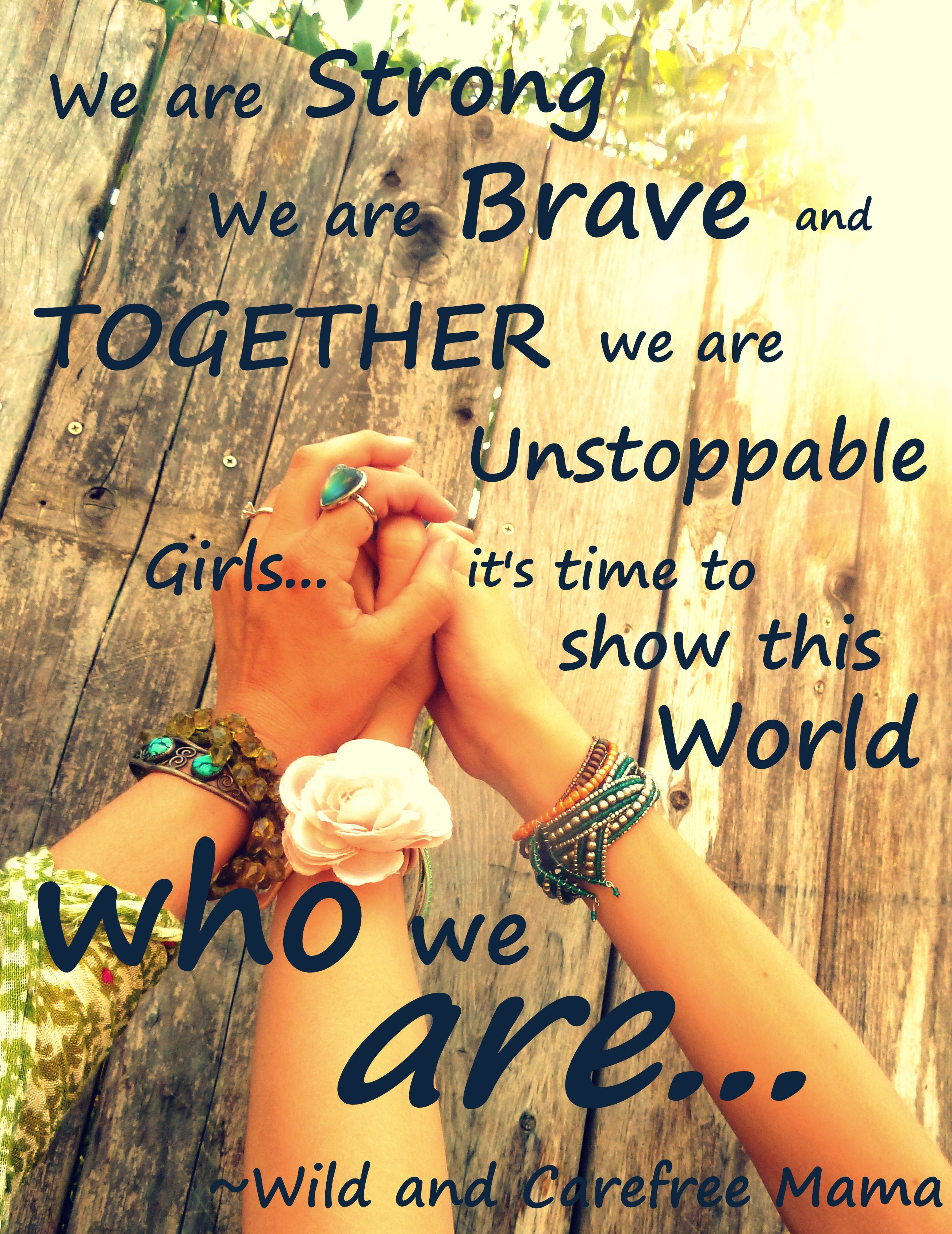 we are strong we are brave and together we are unstoppable ...