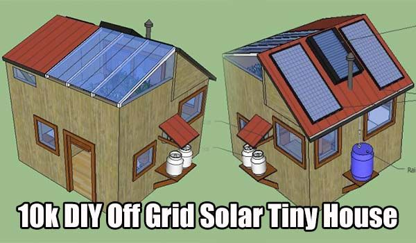 10k DIY Off Grid Solar Tiny House   Spaces    Cheap tiny