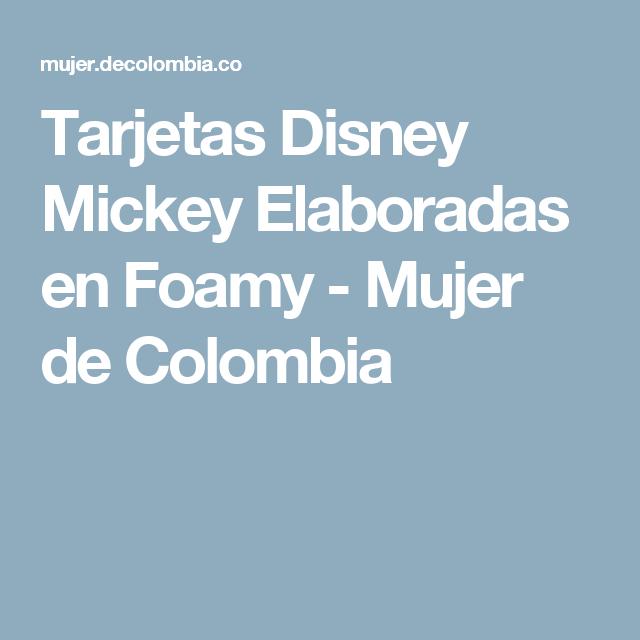 Tarjetas Disney Mickey Elaboradas en Foamy  - Mujer de Colombia