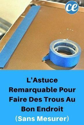 LAstuce Remarquable Pour Faire Des Trous Au Bon Endroit (Sans Mesurer).