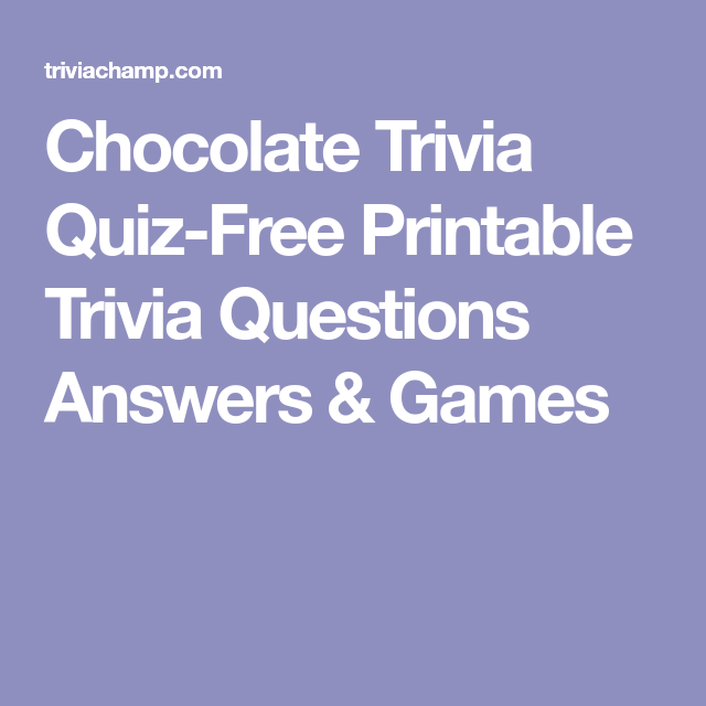 photograph regarding Printable Trivia Questions and Answers named Chocolate Trivia Quiz-Cost-free Printable Trivia Queries