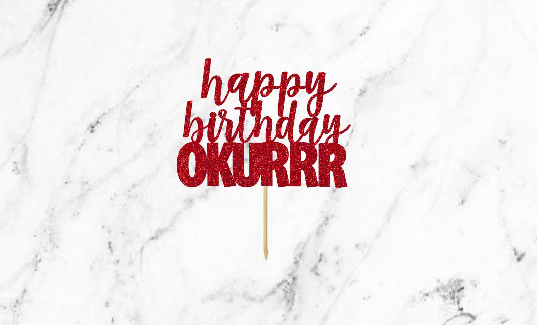Happy Birthday Okurrr Cake Topper Cardi B Cake Topper