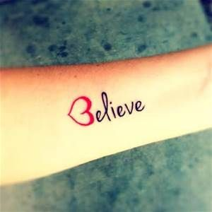 Small Tattoo Ideas For Women With Meaning Bing Images Believe Tattoos Tattoos Love Tattoos