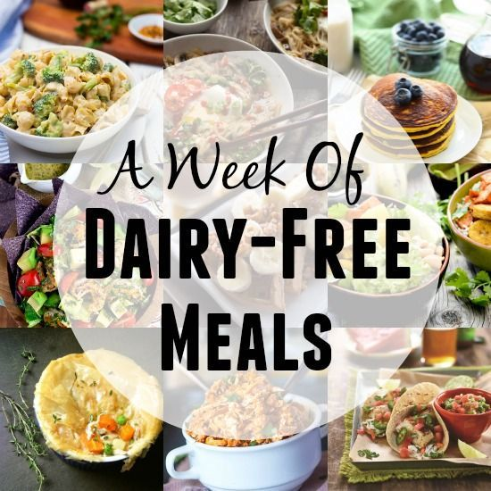 A Week of Dairy-Free Meals #dairyfree