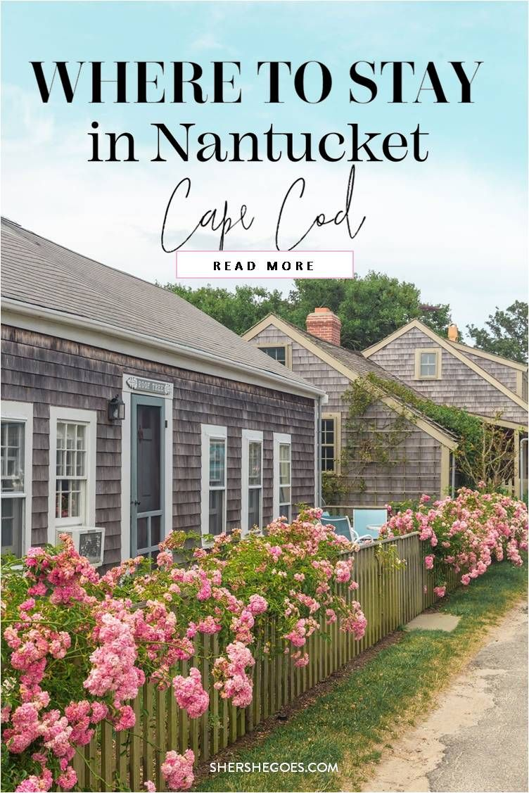 Where Should You Stay On Cape Cod Here Are Our Favorite Nantucket Hotels Boutiques And Airbnbs Shersh Cape Cod Travel Nantucket Hotels Massachusetts Travel