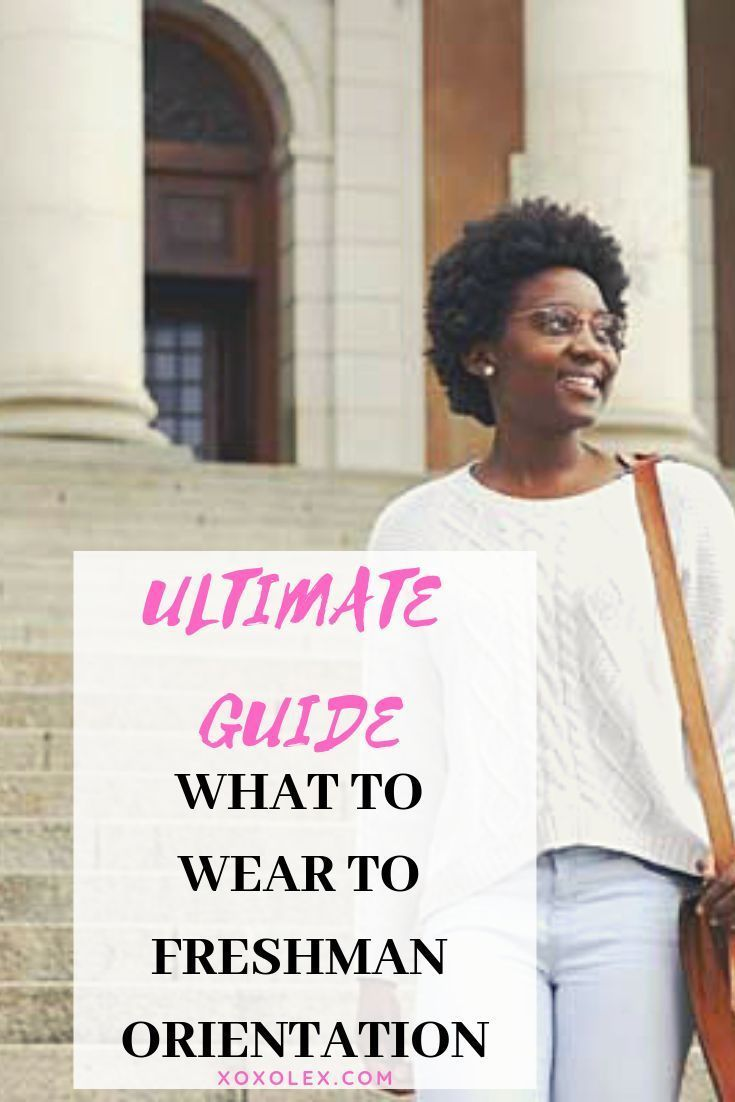 Here are tips for what to wear to your college freshman orientation! | Freshman orientation. College freshman tips. College orientation
