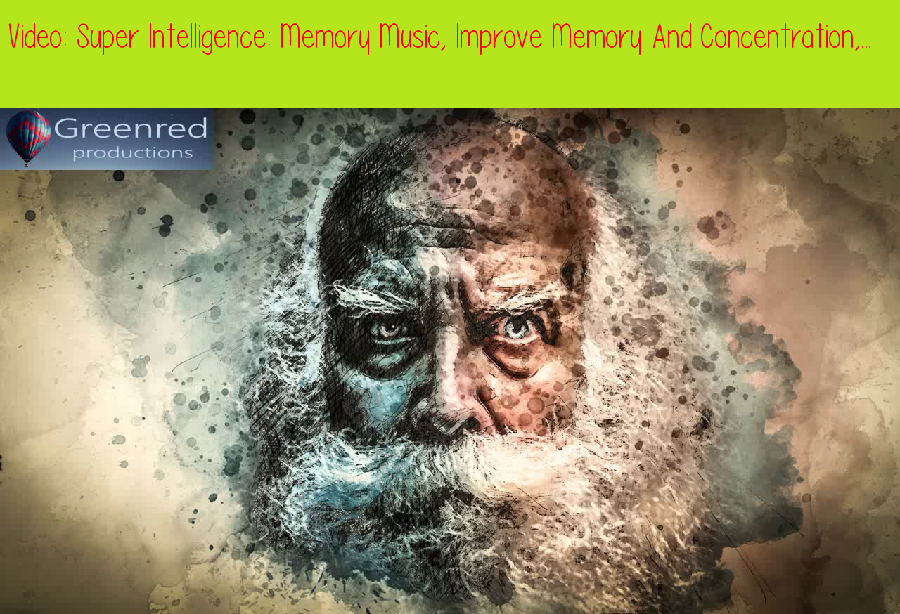 Super Intelligence: Memory Music, Improve Memory And Concentration