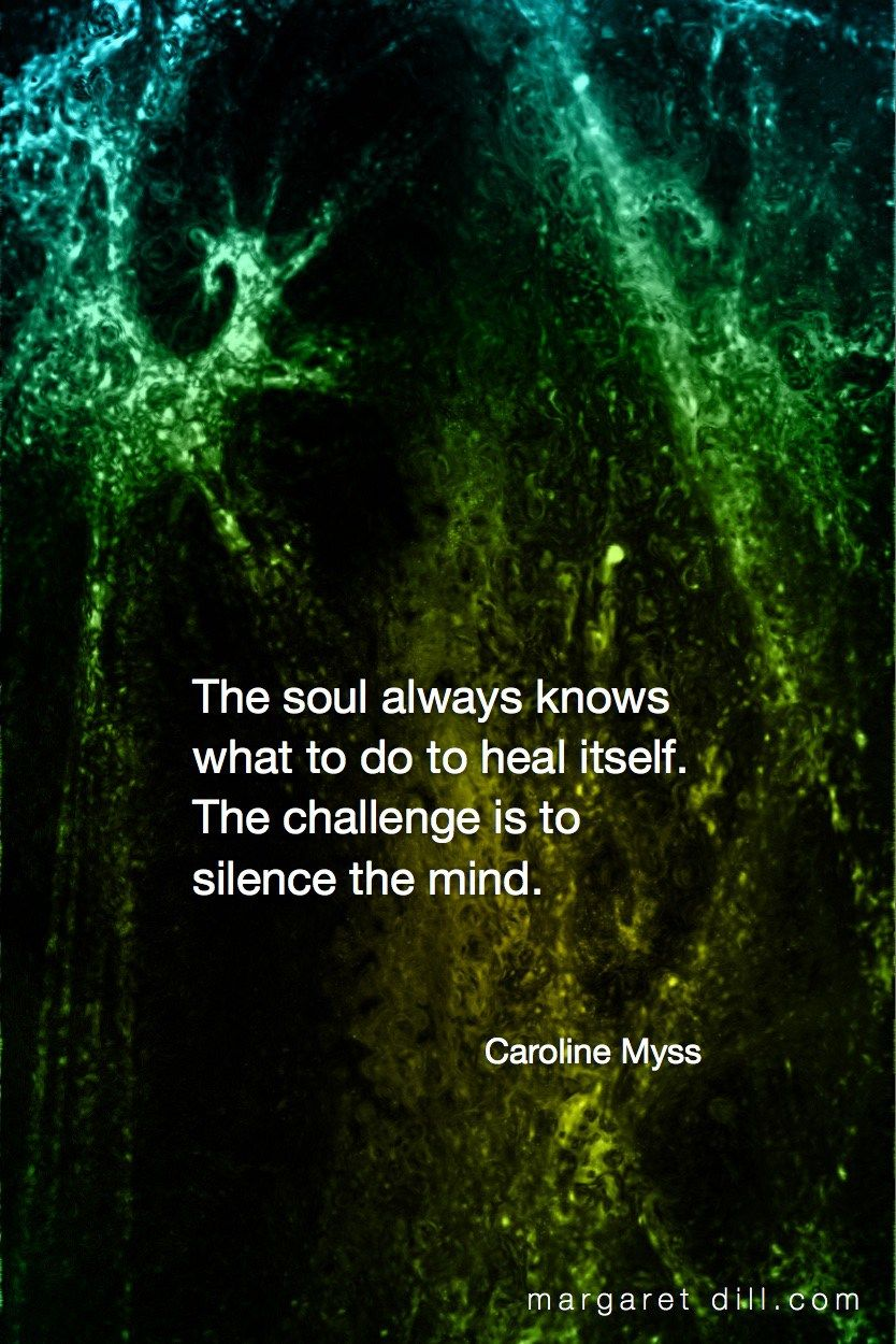 The soul always knows ... Caroline Myss - blogger of inspirational quotes & design for dreamers store