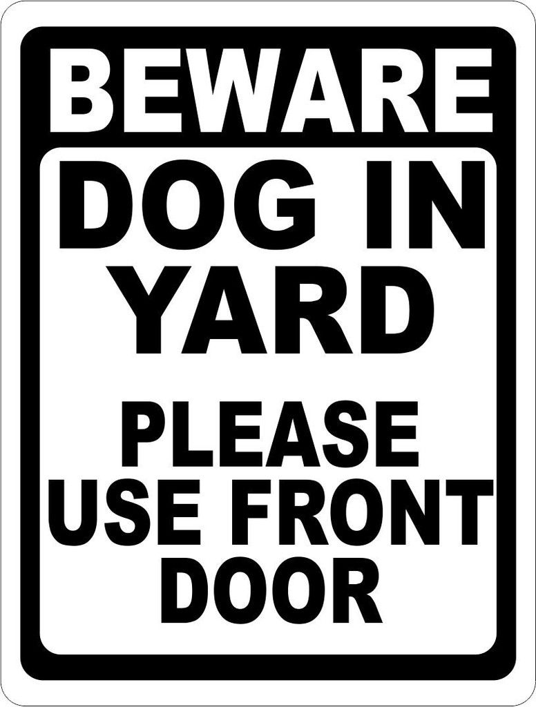 Beware Dog In Yard Please Use Front Door Sign