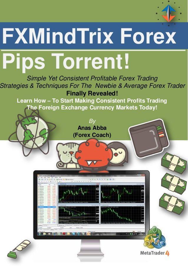 Fx mind trix pips torrent (top secret forex report) original blueprint