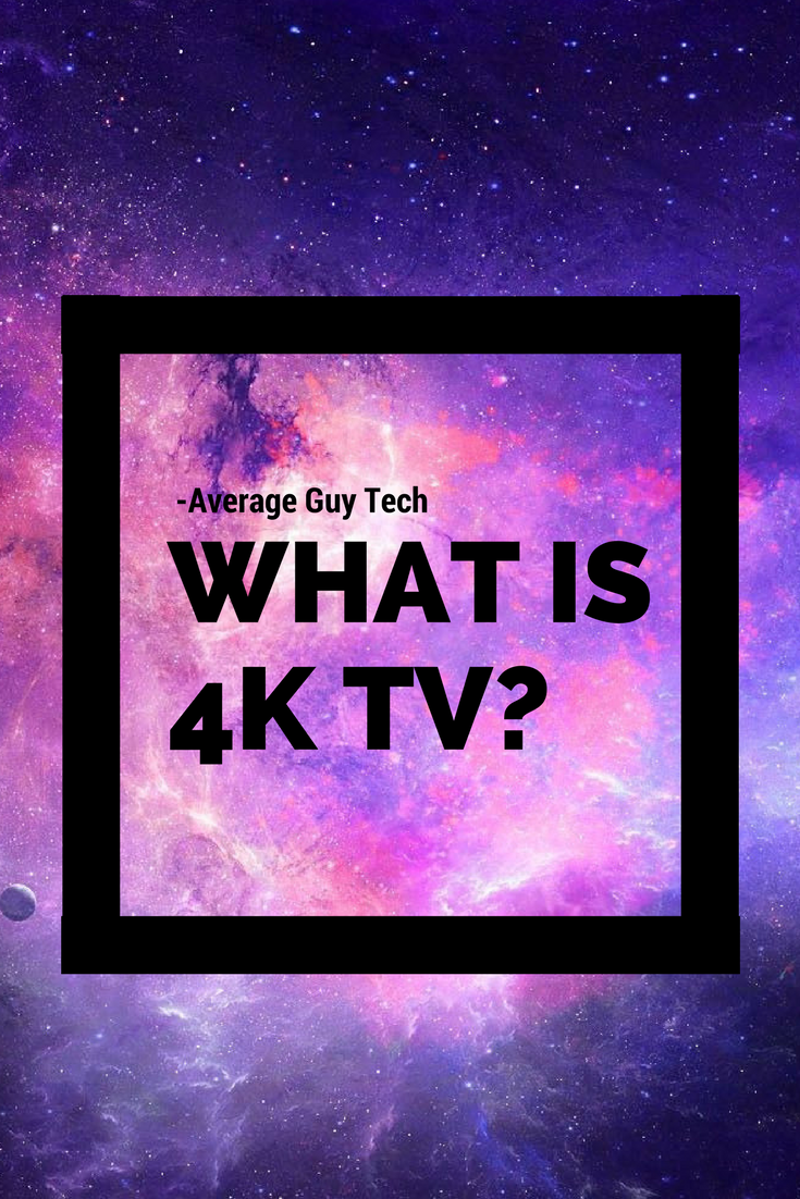 What is 4K TV 4k tv, Tv, About me blog