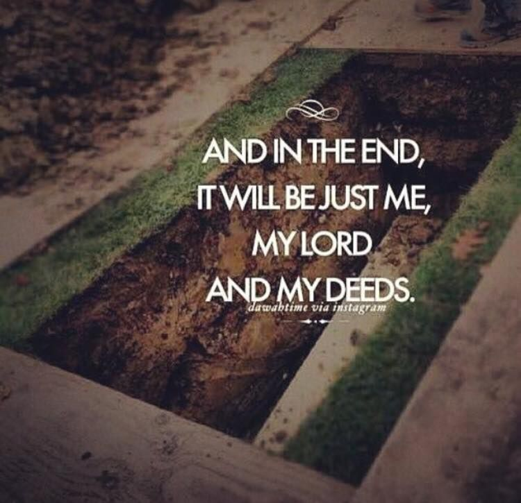 it will just be me my lord and my deeds islam rememberdeath