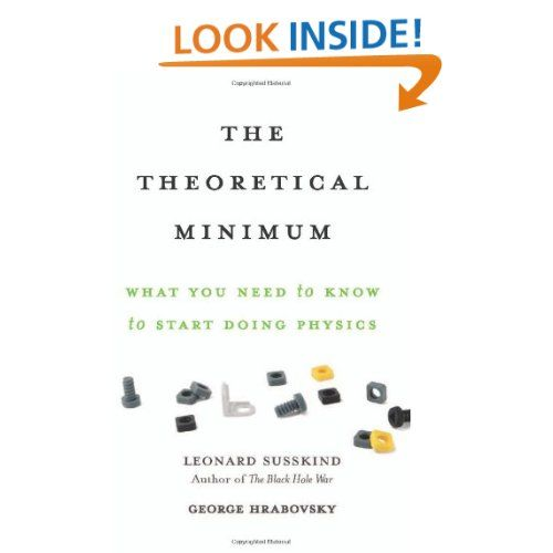 The Theoretical Minimum What You Need To Know To Start Doing Physics Leonard Susskind George Hrabovsky 9780465028115 Leonard Susskind Physics Books Physics