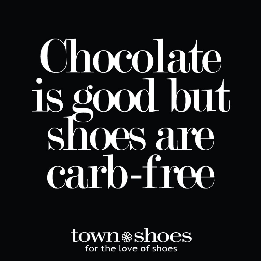 Shoe Quotes| Chocolate is good, but shoes are carb-free | || Black ...