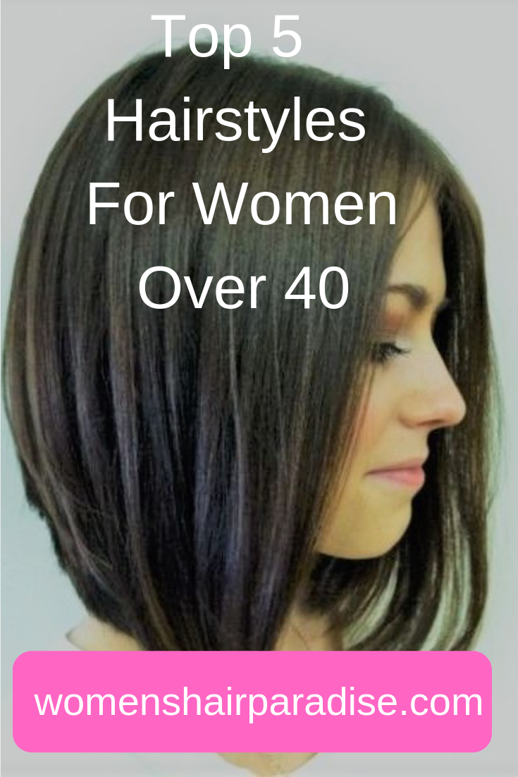 Top 5 Hairstyles For Women Over 40 Women S Hair Paradise Medium Length Hair Styles Over 40 Hairstyles Hair Styles