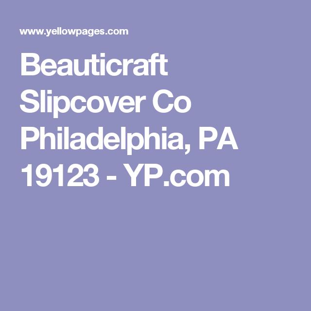 Beauticraft Slipcover Co Philadelphia, PA 19123 - YP.com