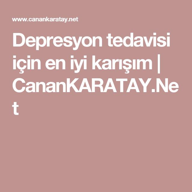 Depresyon tedavisi için en iyi karışım | CananKARATAY.Net