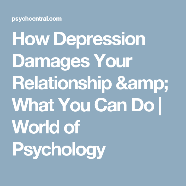 What does depression do to relationships