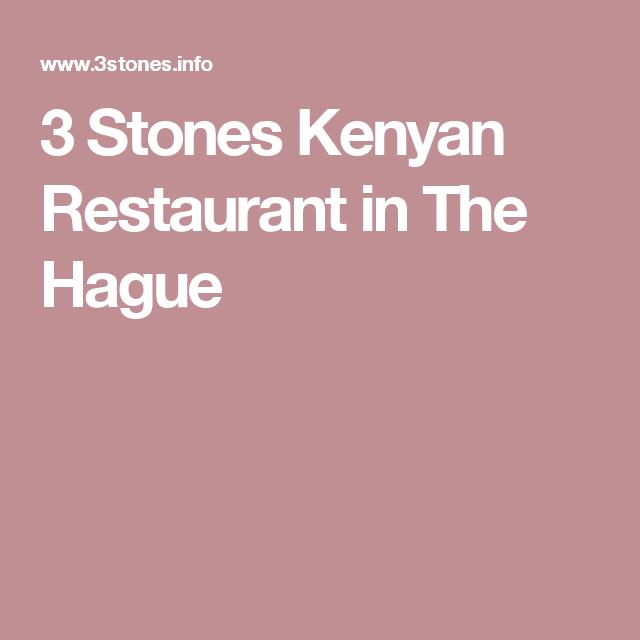 3 Stones Kenyan Restaurant in The Hague