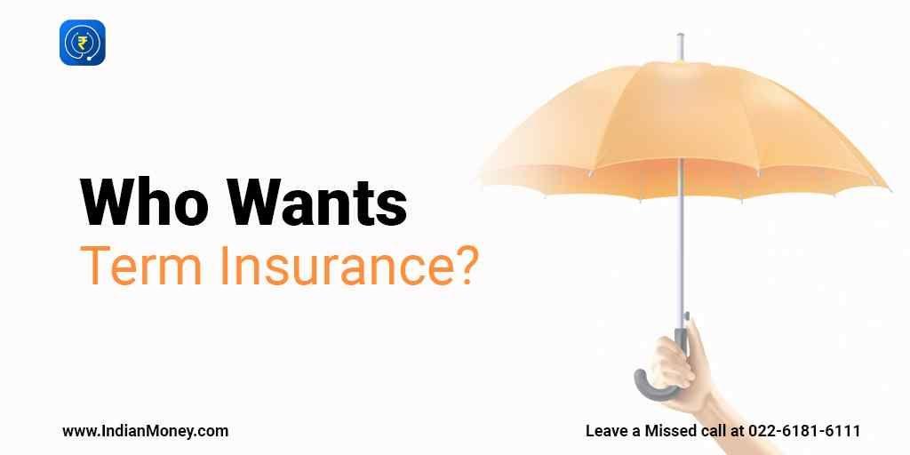 Who wants term insurance term insurance insurance term