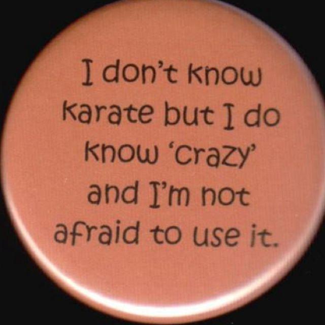 """I do know """"crazy."""""""