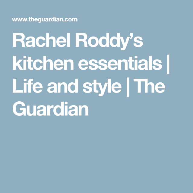 Rachel Roddy's kitchen essentials | Life and style | The Guardian