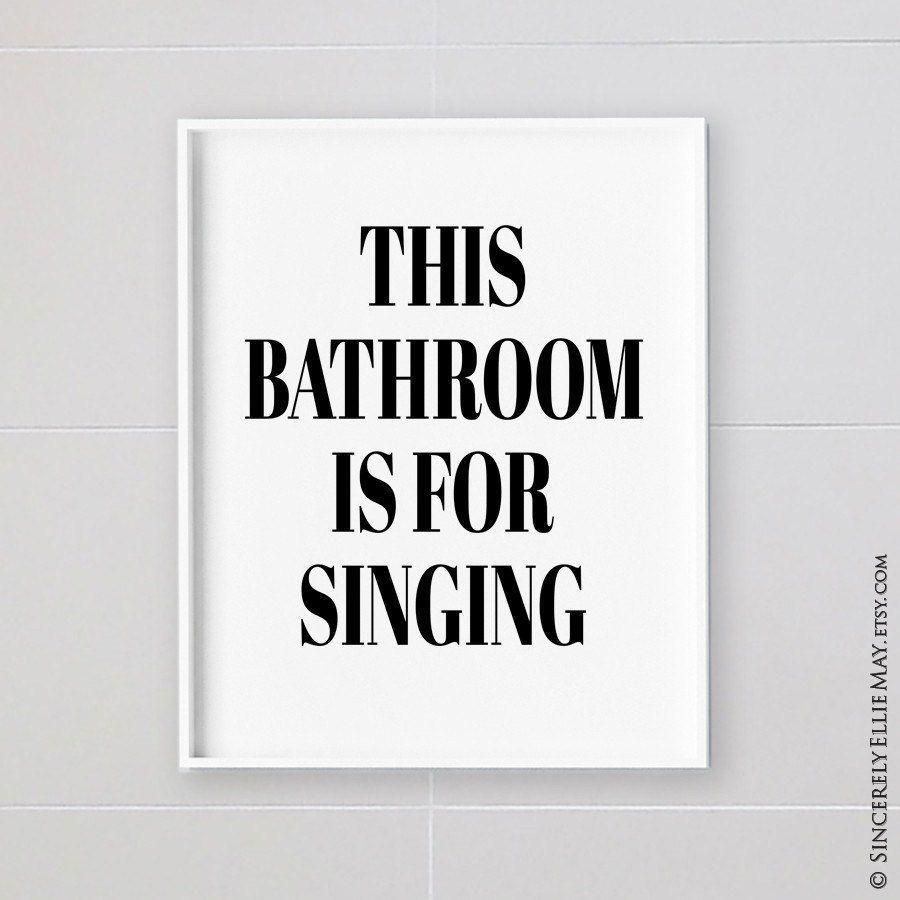 Lustige Badezimmer Ausdrucke Sie Drucken Dieses Badezimmer Ist Zum Singen Zitat Typografie Poster In 2020 Typografie Zitate Typografie Poster Lustiges Badezimmer