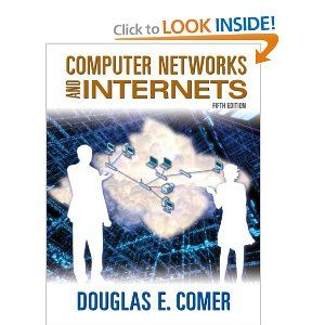 Computer Networks And Internets 5th Edition Douglas E Comer 9780136066989 Amazon Com Books Computer Network Network Performance Advanced Mathematics