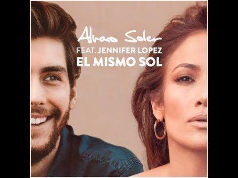 Alvaro Soler Ft Jennifer Lopez El Mismo Sol Audio Official Español Fotos De Jennifer Lopez Jennifer Lopez Musica