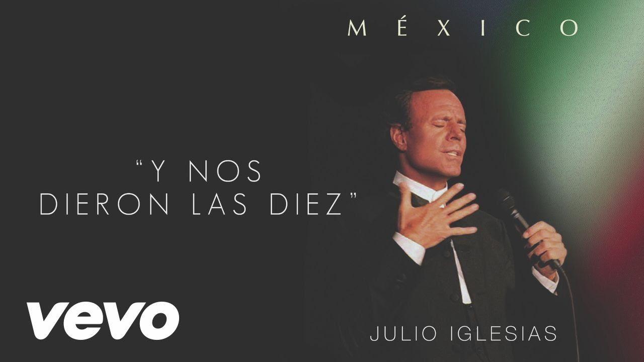 Julio Iglesias - Y Nos Dieron las Diez (Cover Audio)