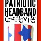 Celebrate our country by making a fun patriotic headband. This download includes a list of materials needed, instructions for assembly, and a maste...