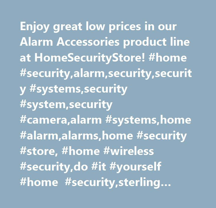 Enjoy great low prices in our alarm accessories product line at enjoy great low prices in our alarm accessories product line at homesecuritystore home solutioingenieria Image collections