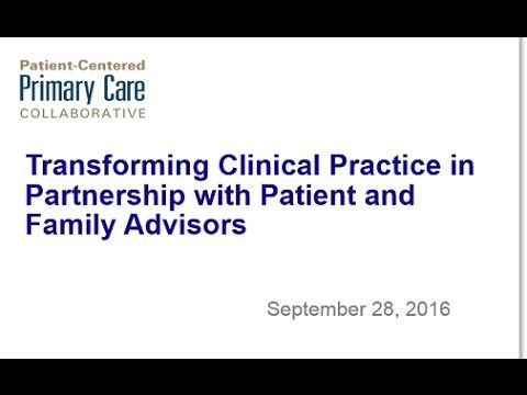 Transforming Clinical Practice In Partnership with Patient and Family Ad...