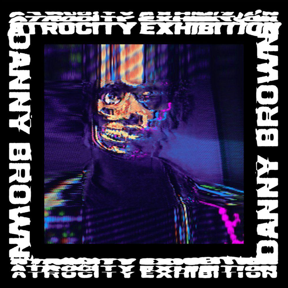 Danny Brown – Atrocity Exhibition [Tracklist + Album Art